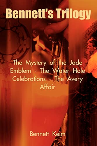 Bennetts Trilogy: The Mystery of the Jade Emblem - The Water Hole Celebrations - The Avery Affair: ...