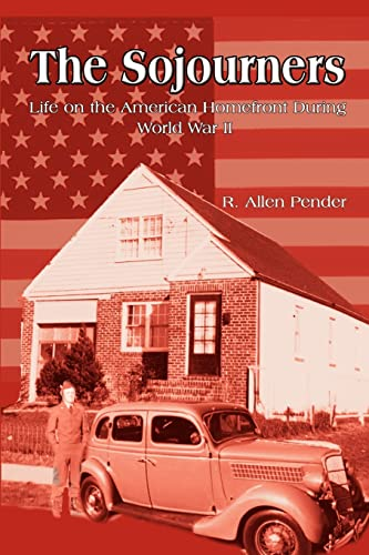 9780759689138: The Sojourners: Life on the American Homefront During World War II