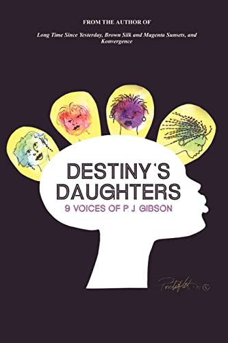 9780759690585: Destiny's Daughters: 9 Voices of P.J. Gibson