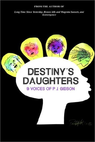 9780759690592: Destiny's Daughters: 9 Voices of P.J. Gibson