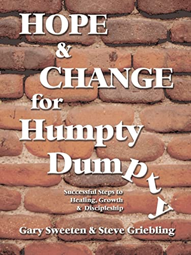 Hope and Change for Humpty Dumpty: Successful Steps to Healing, Growth and Discipleship: Sweeten, ...