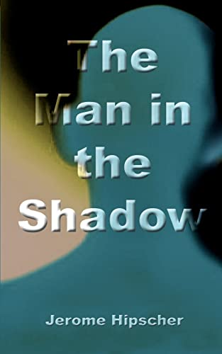 The Man in the Shadow: Jerome Hipscher