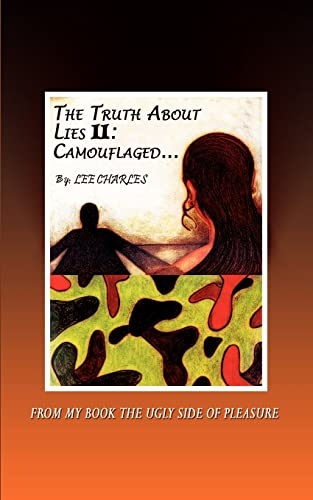 9780759692404: The Truth About Lies II: Camouflaged:  FROM MY BOOK THE UGLY SIDE OF PLEASURE