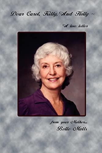 9780759692466: Dear Carol, Kitty, and Holly: A Love Letter