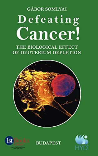 Defeating Cancer: The Biological Effect of Deuterium Depletion: Gabor Somlyai
