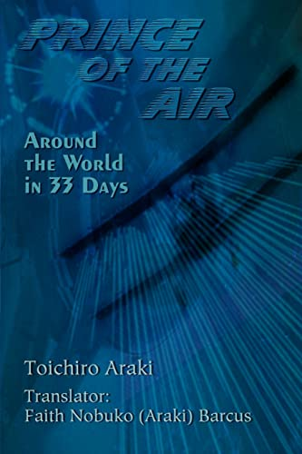 Prince of the Air Around the World in 33 Days: Faith Nobuko Barcus