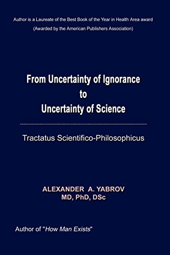 From Uncertainty of Ignorance to Uncertainty of Science. Tractatus Scientifico-Philosophicus: M. D....