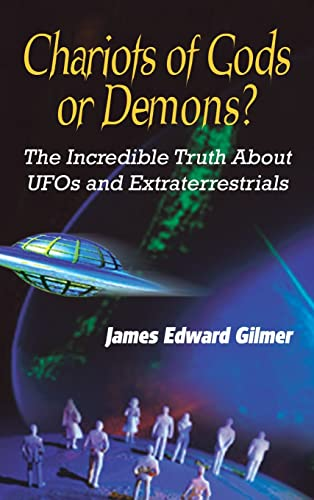 9780759693586: Chariots of Gods or Demons?: The Incredible Truth About UFOs and Extraterrestrials