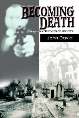 Becoming Death: pilot episode of ENEMIES OF SOCIETY: David, John
