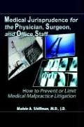 Medical Jurisprudence for the Physician, Surgeon, and: Jd Shiffman