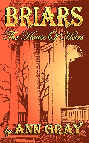 Briars: The House of Heirs: Ann Gray