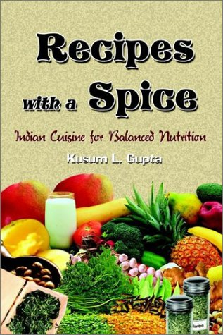 9780759695535: Recipes With a Spice: Indian Cuisine for Balanced Nutrition