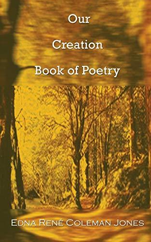 Our Creation Book of Poetry: Edna Renà Coleman Jones