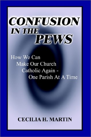 9780759697300: Confusion in the Pews: How We Can Make Our Church Catholic Again - One Parish at a Time