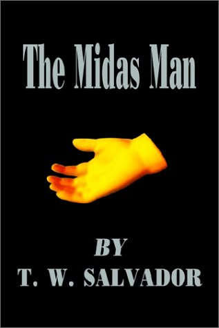 The Midas Man: Salvador, T. W.