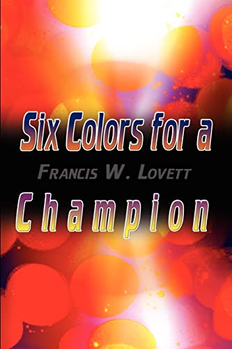 Six Colors for a Champion: Francis W. Lovett