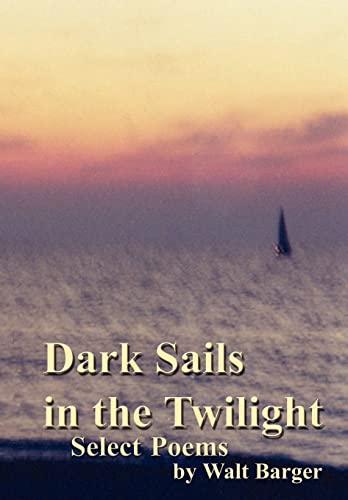 9780759699137: Dark Sails in the Twilight