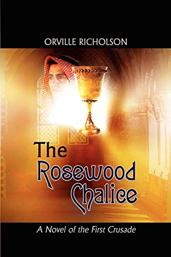 9780759699564: The Rosewood Chalice: A Novel of the First Crusade