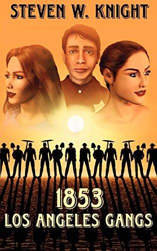 1853 Los Angeles Gangs: Knight, Steven W.