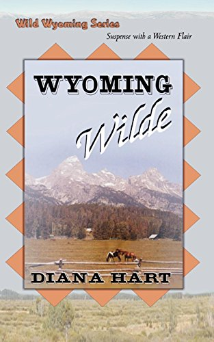 Wyoming Wilde, Wild Wyoming Series #3: Hart, Diana