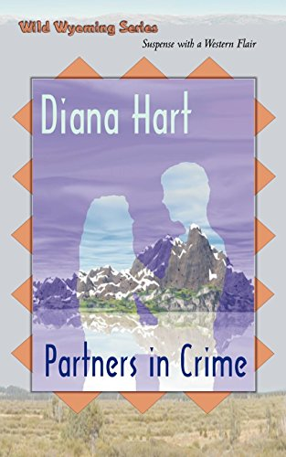 Partners in Crime, Wild Wyoming Series #4: Diana Hart