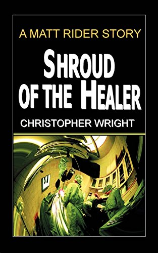 9780759940031: Shroud of the Healer, A Matt Rider Detective Thriller
