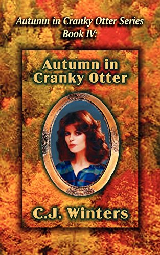Autumn in Cranky Otter, Autumn in Cranky Otter Series, Book IV: C. J. Winters