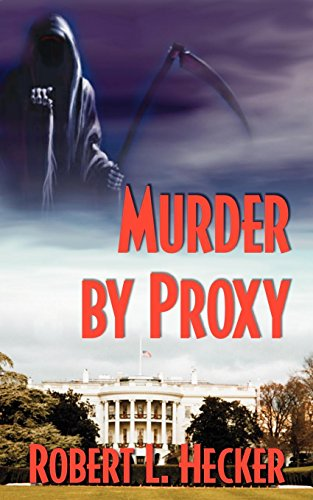 Murder by Proxy: Robert L Hecker