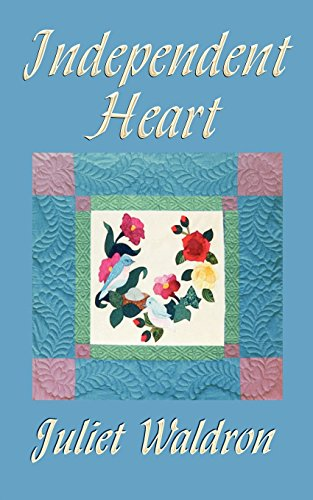 Independent Heart: Juliet Waldron