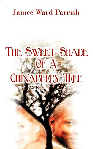 9780759948075: The Sweet Shade of a Chinaberry Tree