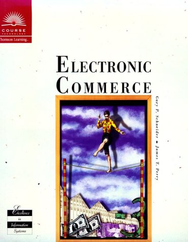 Electronic Commerce: Gary Schneider, James