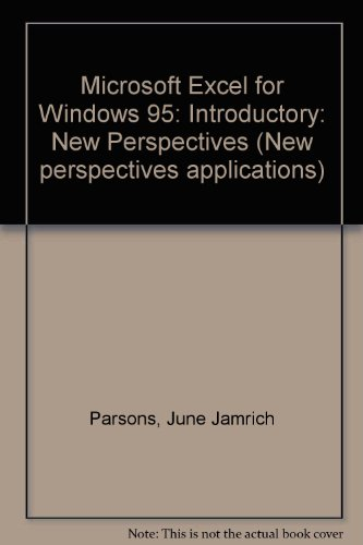 New Perspectives on Microsoft Excel 7 for: Parsons, June Jamrich,