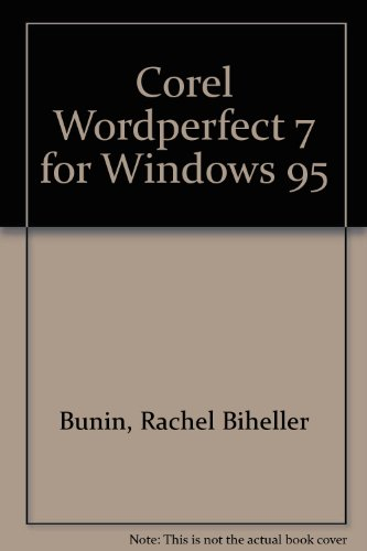 Corel WordPerfect 7 for Windows 95 -: Rachel Biheller Bunin,