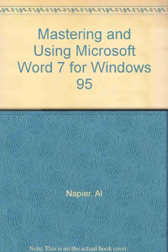 9780760045954: Mastering and Using Microsoft Word 7 for Windows 95