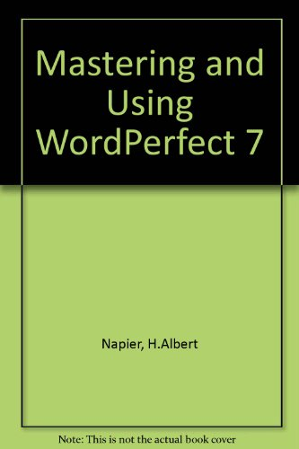 Mastering and Using Corel Wordperfect 7: Napier, Al, Judd, Phillip