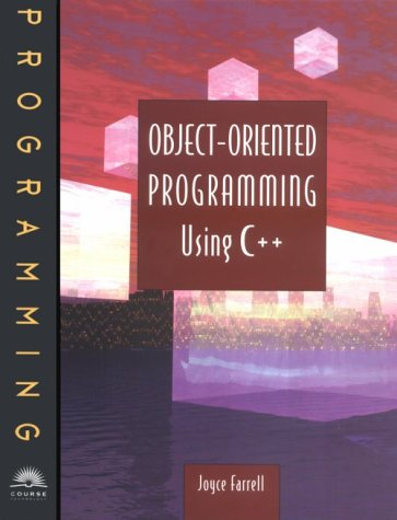 Object Oriented Programming with C++: Joyce M. Farrell