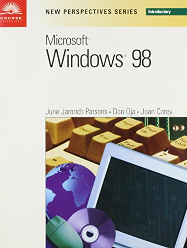 New Perspectives on Microsoft Windows 98 Introductory: June Jamrich Parsons, Dan Oja, Joan Carey