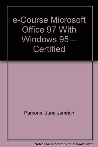 e-Course Microsoft Office 97 With Windows 95: June Jamrich Parsons;