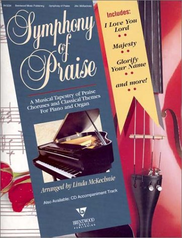 9780760109250: Symphony of Praise: A Musical Tapestry of Praise Choruses and Classical Themes for Piano and Organ