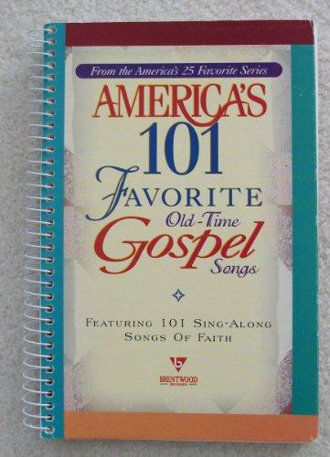America's 101 Favorite Old-Time Gospel Songs