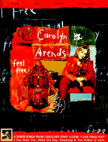 9780760117842: Carolyn Arends: Feel Free (Piano / Guitar / Voice)