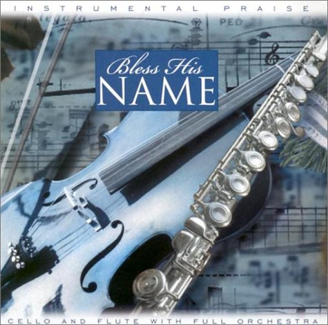 9780760130131: Bless His Name: Cello and Flute
