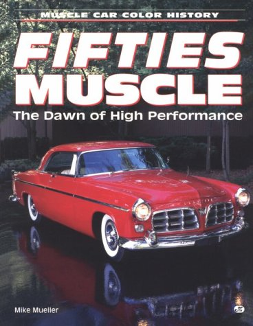 9780760300060: Fifties Muscle: The Dawn of High Performance (Motorbooks International Muscle Car Color History)