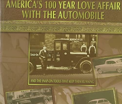 9780760300367: America's 100 Year Love Affair With the Automobile: And the Snap-On Tools That Keep Them Running