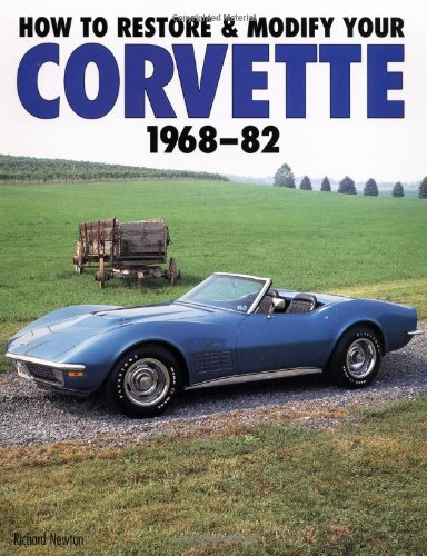 9780760300527: How to Restore and Modify Your Corvette, 1968-1982 (Motorbooks Workshop)