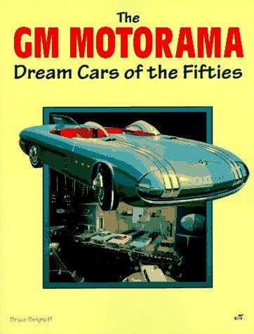 9780760300534: The Gm Motorama: Dream Cars of the Fifties