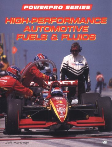9780760300541: High-Performance Automotive Fuels & Fluids (Motorbooks International Powerpro Series)