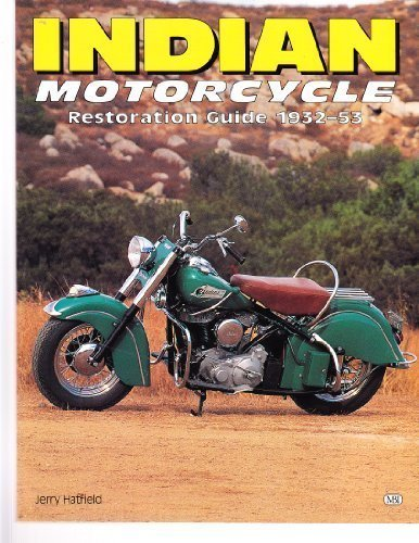 9780760300572: Indian Motorcycle: Restoration Guide 1932-53 (Authentic Restoration Guides)