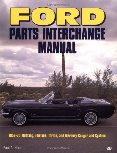 9780760300770: Ford Parts Interchange Manual: 1959-1970 Mustang, Fairlane, Torino, and Mercury Cougar and Cyclone (Motorbooks Workshop)
