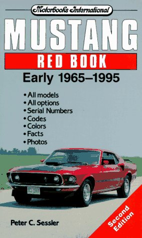 9780760300817: Mustang Red Book Early 1965-1995 (Motorbooks International Red Book Series)